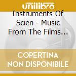 Instruments Of Scien - Music From The Films Ofr/swift cd musicale di INSTRUMENTS OF SCIENCE & TEC.