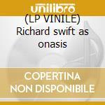 (LP VINILE) Richard swift as onasis lp vinile di Richard Swift