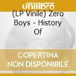 (LP VINILE) History of lp vinile di Boys Zero