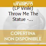 (LP VINILE) CREATURESQUE                              lp vinile di THROW ME THE STATUE
