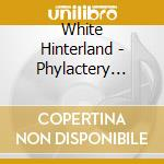 PHYLACTERY FACTORY                        cd musicale di Hinterland White