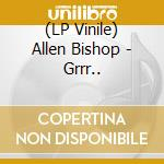(LP VINILE) Grrr...-lp 09 lp vinile di Allen Bishop