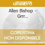 GRRR... cd musicale di Allen Bishop
