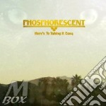 Here's to taking it easy cd musicale di PHOSPHORESCENT
