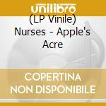 (LP VINILE) APPLE'S ACRE                              lp vinile di NURSES
