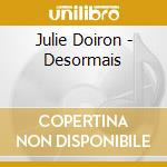 CD - DOIRON, JULIE - DESORMAIS cd musicale di Julie Doiron