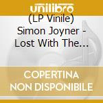 (LP VINILE) LP - JOYNER, SIMON        - LOST WITH THE LIGHTS ON lp vinile di Simon Joyner