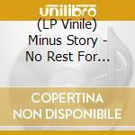 (LP VINILE) LP - MINUS STORY          - NO REST FOR GHOSTS lp vinile di Story Minus