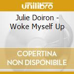 WOKE MYSELF UP cd musicale di Julie Doiron