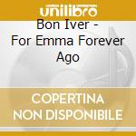 For emma,forever ago cd musicale di Iver Bon