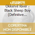 BLACK SHEEP BOY (DEFINITIVE EDITION) cd musicale di River Okkervil