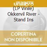 (LP VINILE) STAND INS lp vinile di River Okkervil