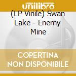 (LP VINILE) Enemy mine-lp 09 lp vinile di Lake Swan