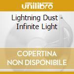 INFINITE LIGHT                            cd musicale di Dust Lightnig