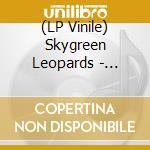 (LP VINILE) Gorgeous j.lp 0 lp vinile di Leopards Skygreen