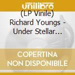 (LP VINILE) UNDER STELLAR STREAM                      lp vinile di Richard Youngs