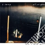 All we grow cd musicale di Carey S.