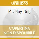 MR. BOY DOG cd musicale di CERBERUS SHOAL