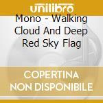 Walking cloud & deep red sky cd musicale di Mono