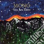 YOU ARE THERE cd musicale di MONO