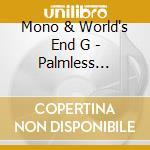 Mono & World's End G - Palmless Prayer7 Mass Murder Refrain cd musicale di MONO & WORLD'S END GIRLFRIEND