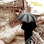 Deep politics cd musicale di GRAILS