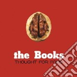 Thought for food cd musicale di BOOKS