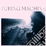 Turing Machine - What Is The Meaning Of What cd musicale di Machine Turing