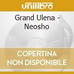 NEOSHO                                    cd musicale di Ulena Grand