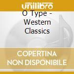 WESTERN CLASSICS                          cd musicale di Type O