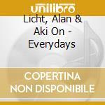 EVERYDAYS                                 cd musicale di Alan & aki on Licht