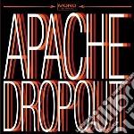 Apache dropout cd musicale di Dropout Apache