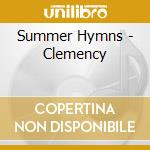 Clemency cd musicale di Hymns Summer