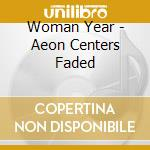 AEON CENTERS FADED                        cd musicale di Year Woman