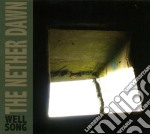 Nether Dawn - Well Song cd musicale di Dawn Nether