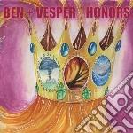Honors cd musicale di BEN + VESPER