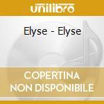 ELYSE                                     cd musicale di ELYSE