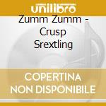 Zumm Zumm - Crusp Srextling cd musicale di ZUMM ZUMM