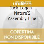 NATURE'S ASSEMBLY LINE                    cd musicale di Jack Logan