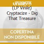 (LP VINILE) Dig that treasure lp vinile di CRYPTACIZE