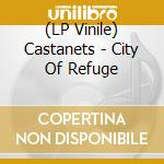 (LP VINILE) City of refuge-lp 08 lp vinile di CASTANETS