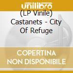 (LP VINILE) City of refuge-lp 08 lp vinile di CASTANETS