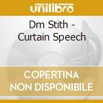 CURTAIN SPEECH                            cd musicale di Stith Dm