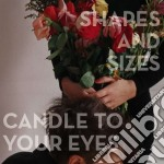 Candle to your eyes cd musicale di Shapes and sizes