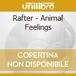 Rafter - Animal Feelings cd musicale di RAFTER
