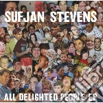 All delighted people cd musicale di STEVENS SUFJAN