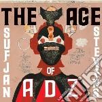 Age of adz cd musicale di STEVENS SUFJAN