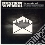 Ones who wait cd musicale di Witmer Denison