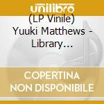 (LP VINILE) LIBRARY CATALOG MUSIC SERIES: MUSIC FOR   lp vinile di Yuuki Matthews