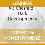 DARK DEVELOPMENTS cd musicale di CHESNUT VIC-ELF POWER
